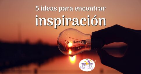 5 ideas para encontrar inspiración