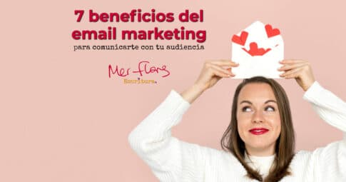 7 beneficios del email marketing para comunicarte con tu audiencia